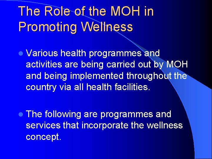 The Role of the MOH in Promoting Wellness l Various health programmes and activities