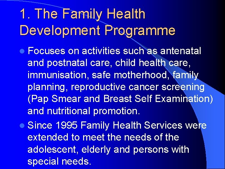 1. The Family Health Development Programme l Focuses on activities such as antenatal and