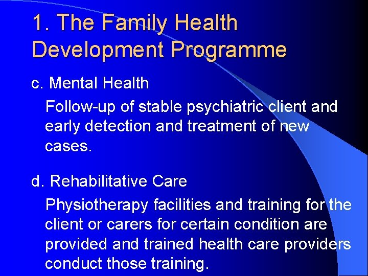 1. The Family Health Development Programme c. Mental Health Follow-up of stable psychiatric client