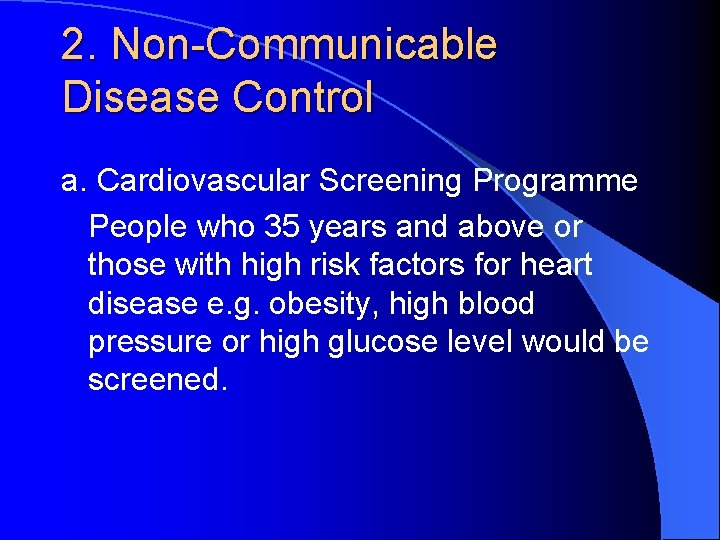 2. Non-Communicable Disease Control a. Cardiovascular Screening Programme People who 35 years and above