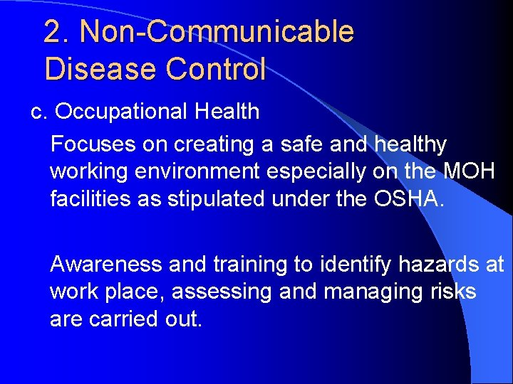 2. Non-Communicable Disease Control c. Occupational Health Focuses on creating a safe and healthy