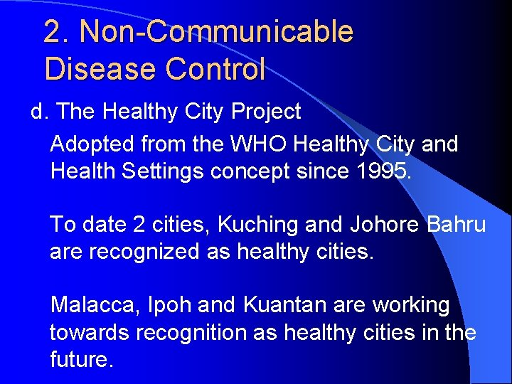 2. Non-Communicable Disease Control d. The Healthy City Project Adopted from the WHO Healthy