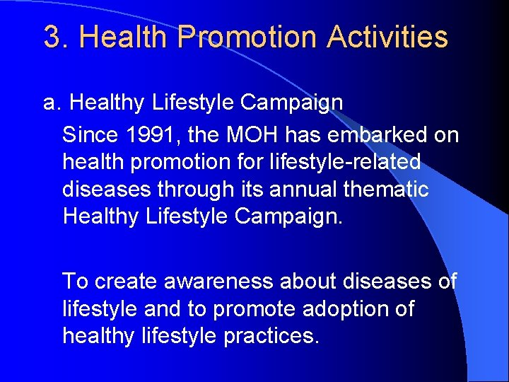 3. Health Promotion Activities a. Healthy Lifestyle Campaign Since 1991, the MOH has embarked