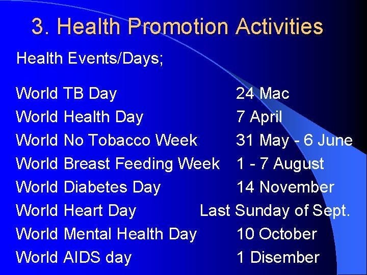 3. Health Promotion Activities Health Events/Days; World TB Day 24 Mac World Health Day