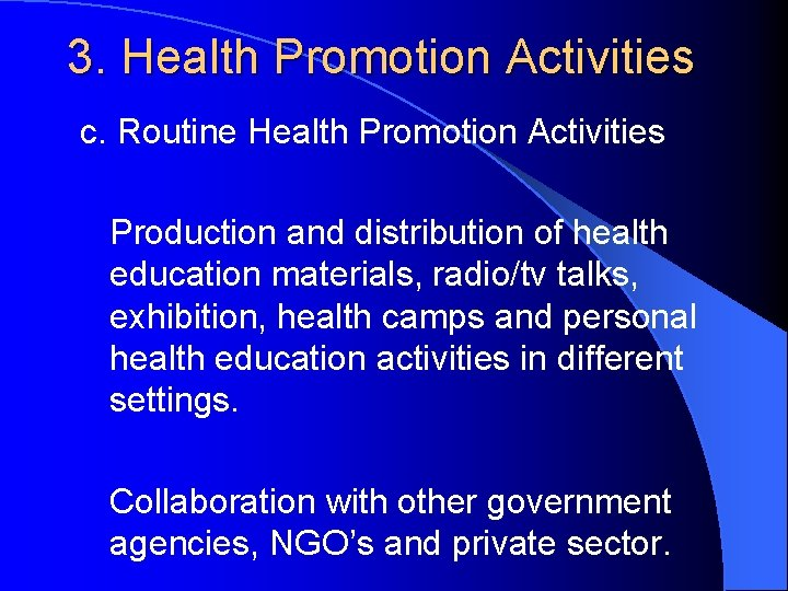 3. Health Promotion Activities c. Routine Health Promotion Activities Production and distribution of health