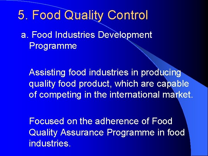 5. Food Quality Control a. Food Industries Development Programme Assisting food industries in producing