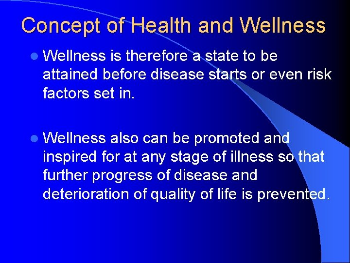 Concept of Health and Wellness l Wellness is therefore a state to be attained