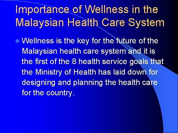 Importance of Wellness in the Malaysian Health Care System l Wellness is the key