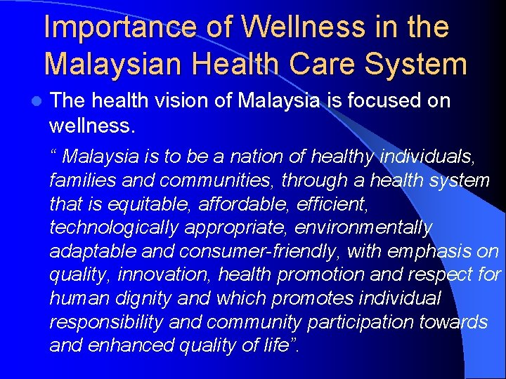 Importance of Wellness in the Malaysian Health Care System l The health vision of