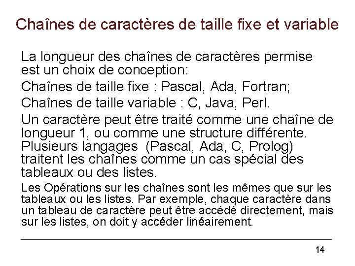 Chaînes de caractères de taille fixe et variable La longueur des chaînes de caractères