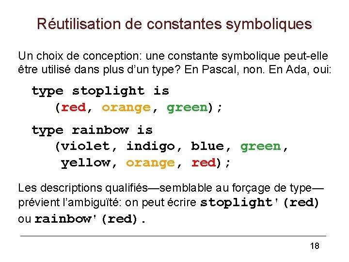 Réutilisation de constantes symboliques Un choix de conception: une constante symbolique peut-elle être utilisé