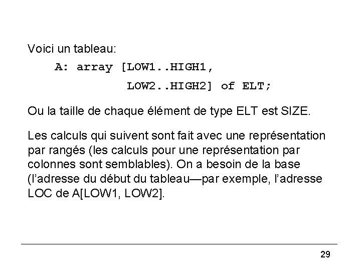 (2) Voici un tableau: A: array [LOW 1. . HIGH 1, LOW 2. .