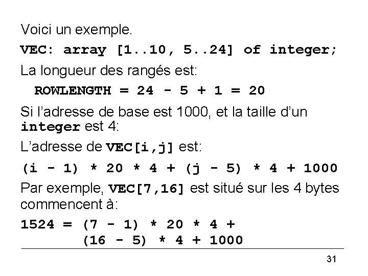 (4) Voici un exemple. VEC: array [1. . 10, 5. . 24] of integer;