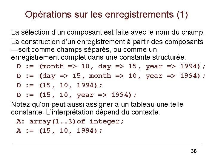 Opérations sur les enregistrements (1) La sélection d'un composant est faite avec le nom