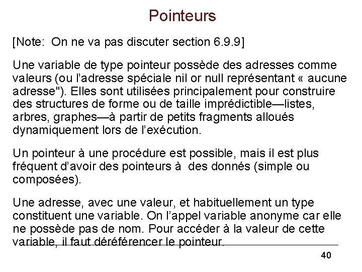 Pointeurs [Note: On ne va pas discuter section 6. 9. 9] Une variable de