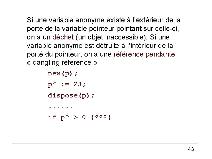 Pointer (2) Si une variable anonyme existe à l'extérieur de la porte de la