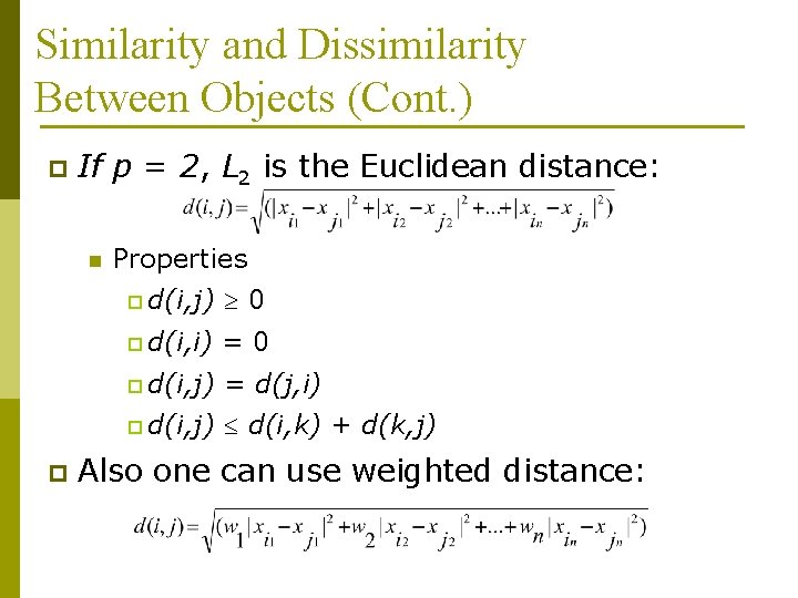 Similarity and Dissimilarity Between Objects (Cont. ) p If p = 2, L 2
