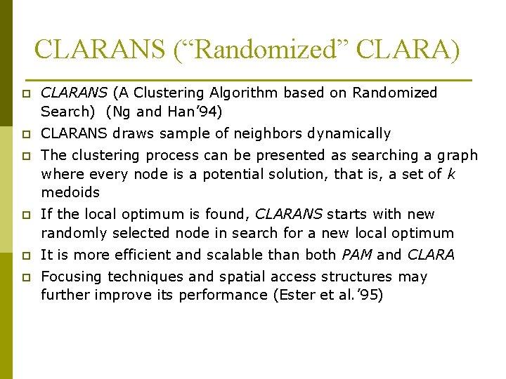 "CLARANS (""Randomized"" CLARA) p CLARANS (A Clustering Algorithm based on Randomized Search) (Ng and"