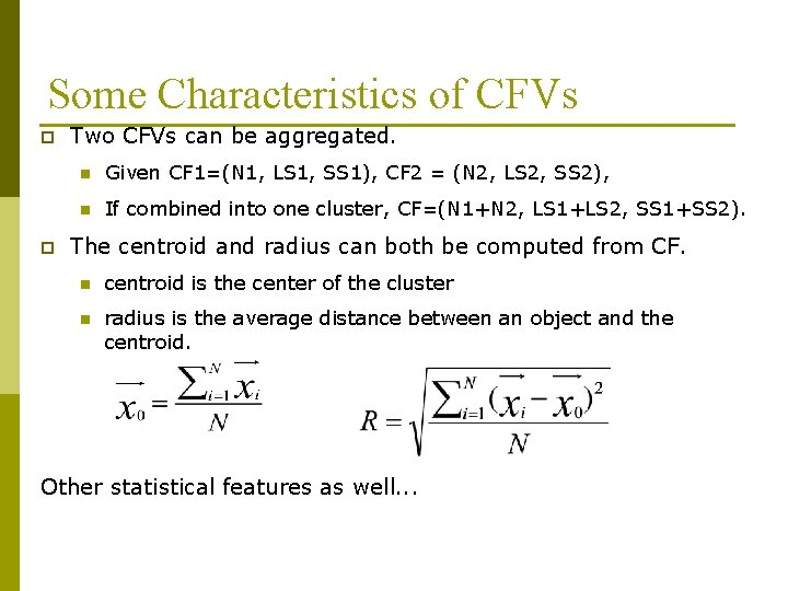 Some Characteristics of CFVs p p Two CFVs can be aggregated. n Given CF