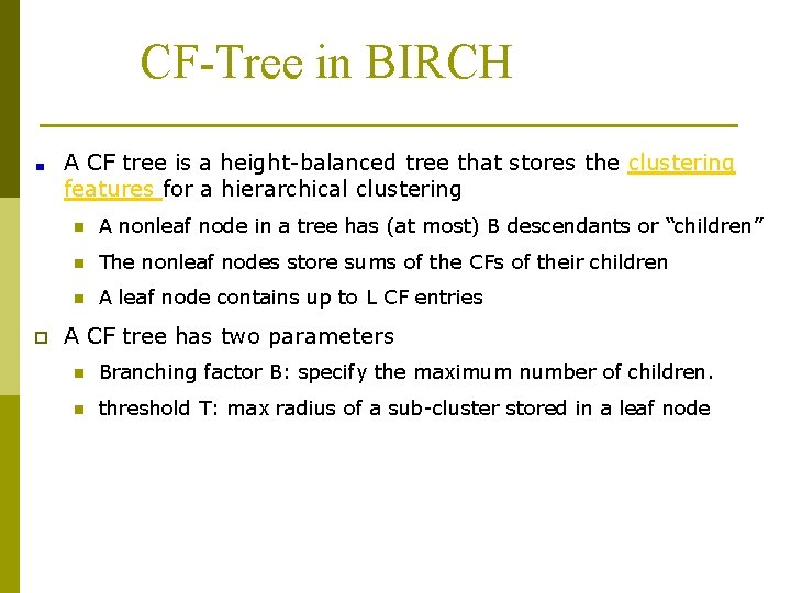 CF-Tree in BIRCH A CF tree is a height-balanced tree that stores the clustering
