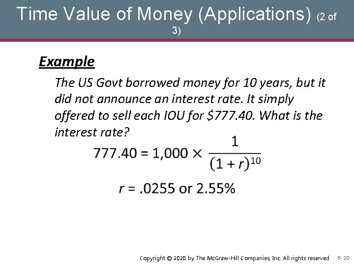 Time Value of Money (Applications) (2 of 3) Example The US Govt borrowed money
