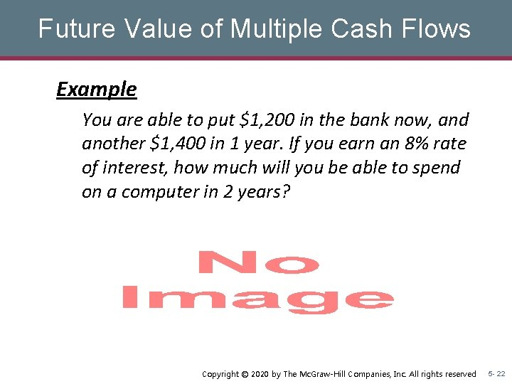 Future Value of Multiple Cash Flows Example You are able to put $1, 200