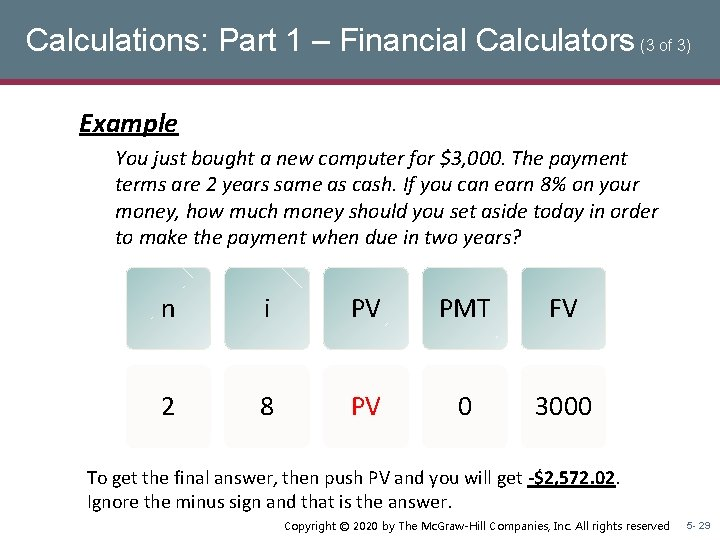 Calculations: Part 1 – Financial Calculators (3 of 3) Example You just bought a