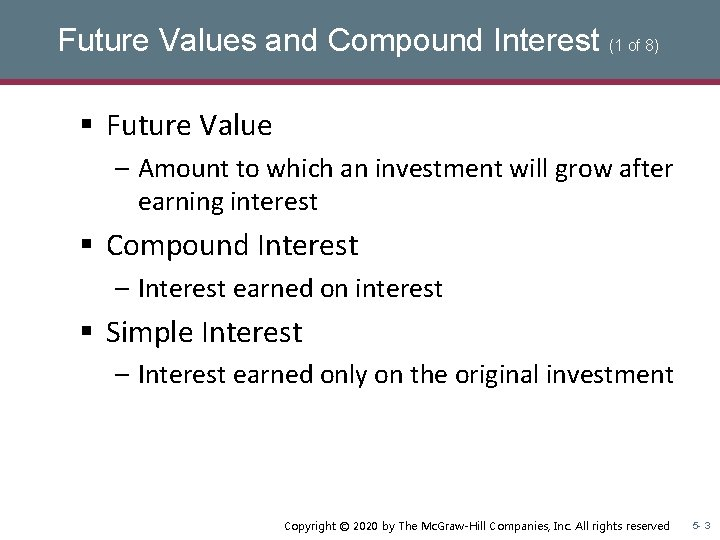 Future Values and Compound Interest (1 of 8) § Future Value – Amount to