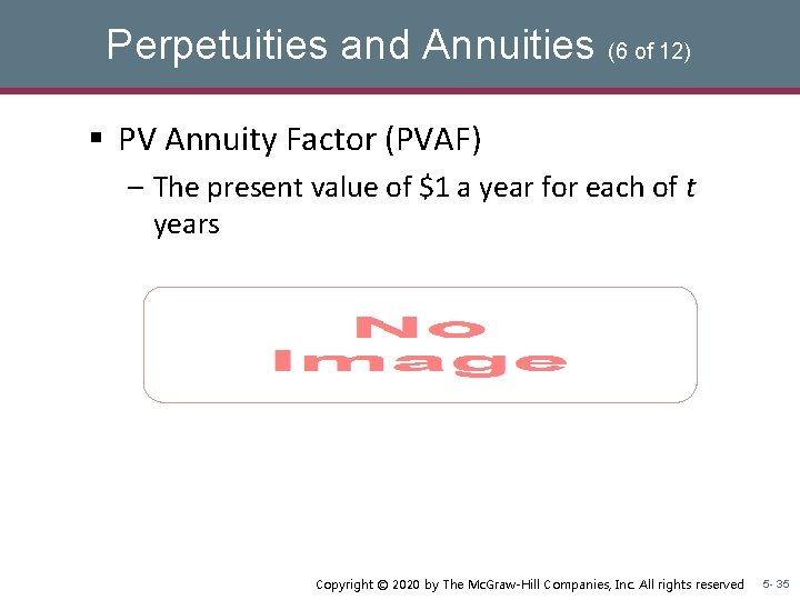 Perpetuities and Annuities (6 of 12) § PV Annuity Factor (PVAF) – The present
