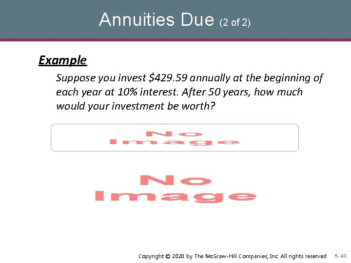 Annuities Due (2 of 2) Example Suppose you invest $429. 59 annually at the