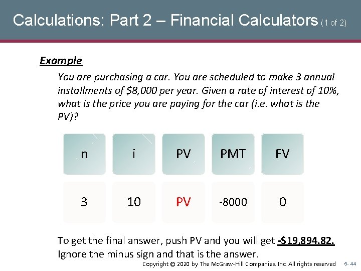 Calculations: Part 2 – Financial Calculators (1 of 2) Example You are purchasing a