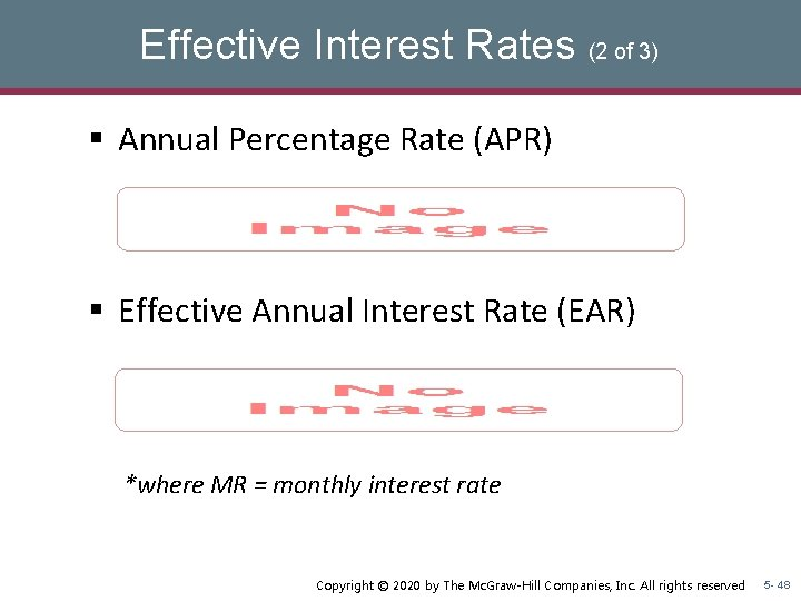 Effective Interest Rates (2 of 3) § Annual Percentage Rate (APR) § Effective Annual