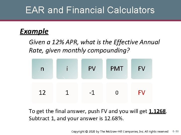 EAR and Financial Calculators Example Given a 12% APR, what is the Effective Annual