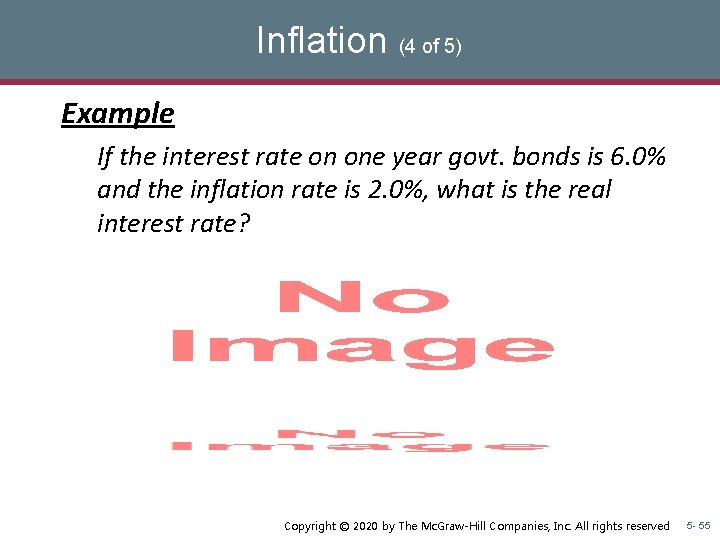 Inflation (4 of 5) Example If the interest rate on one year govt. bonds