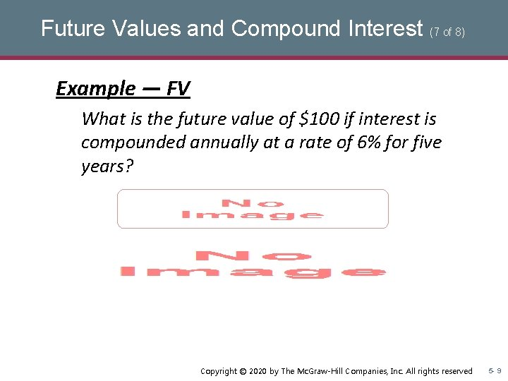 Future Values and Compound Interest (7 of 8) Example — FV What is the
