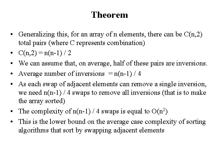 Theorem • Generalizing this, for an array of n elements, there can be C(n,