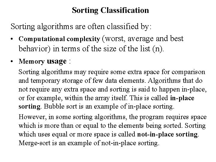 Sorting Classification Sorting algorithms are often classified by: • Computational complexity (worst, average and