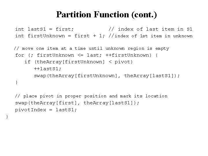Partition Function (cont. ) int last. S 1 = first; // index of last