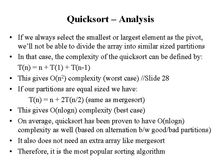 Quicksort – Analysis • If we always select the smallest or largest element as