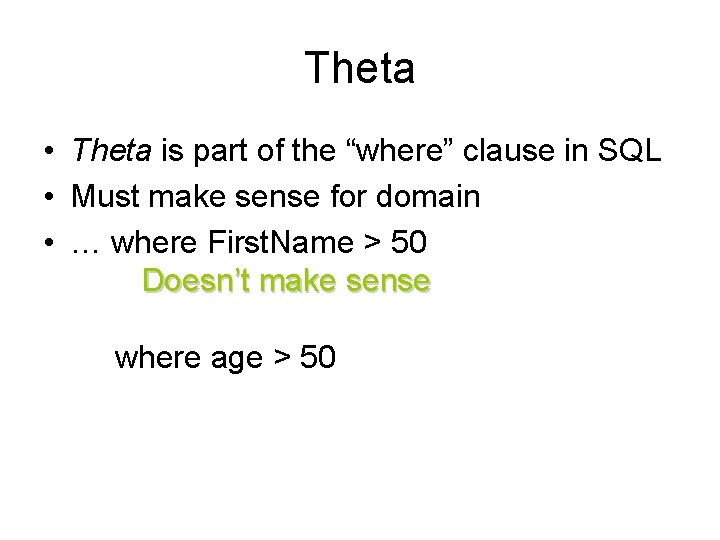 "Theta • Theta is part of the ""where"" clause in SQL • Must make"
