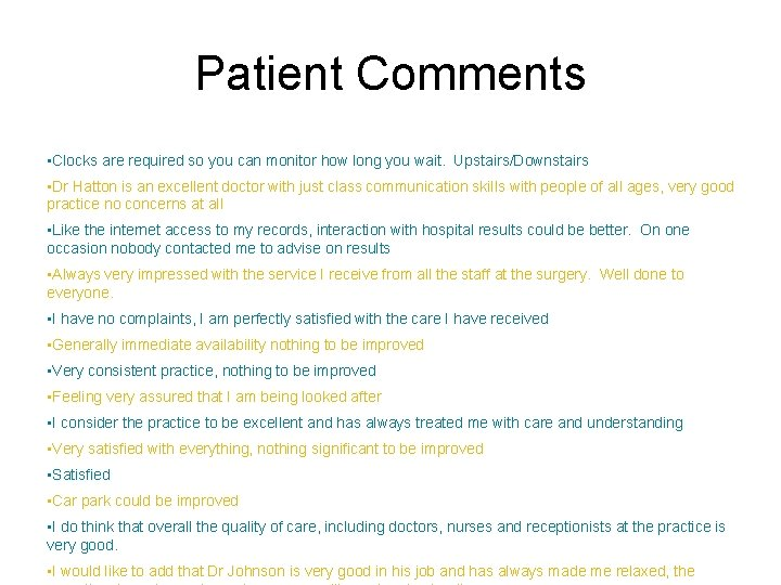 Patient Comments • Clocks are required so you can monitor how long you wait.