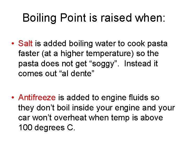 Boiling Point is raised when: • Salt is added boiling water to cook pasta
