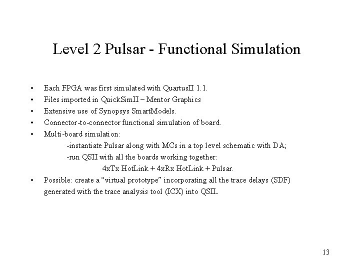 Level 2 Pulsar - Functional Simulation • • • Each FPGA was first simulated