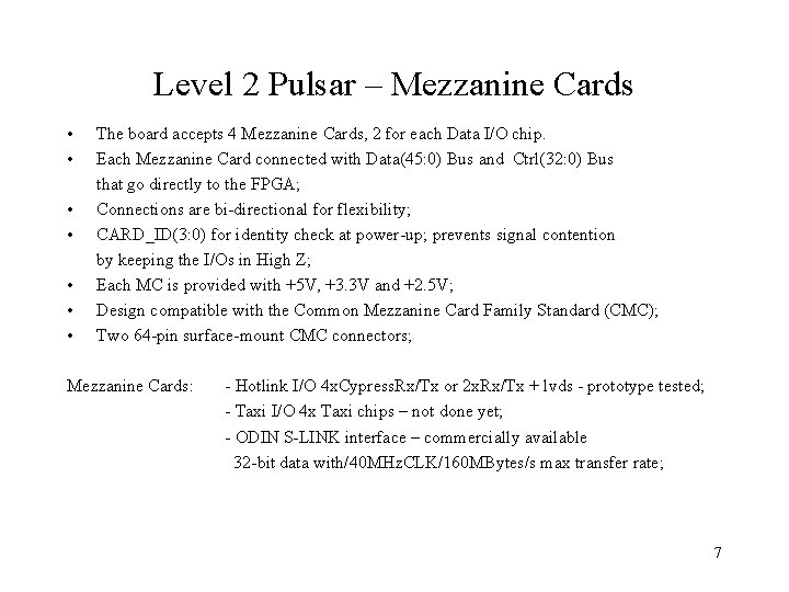 Level 2 Pulsar – Mezzanine Cards • • The board accepts 4 Mezzanine Cards,