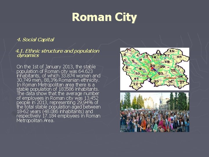 Roman City 4. Social Capital 4. 1. Ethnic structure and population dynamics On the
