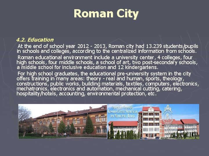Roman City 4. 2. Education At the end of school year 2012 - 2013,