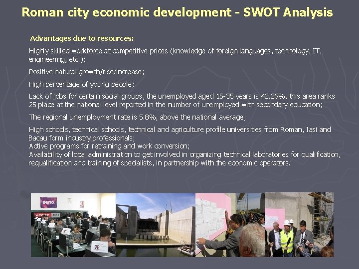 Roman city economic development - SWOT Analysis Advantages due to resources: Highly skilled workforce
