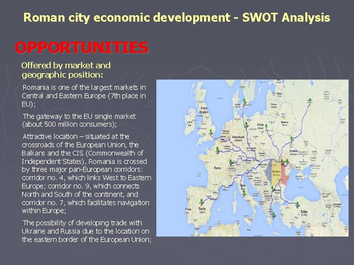 Roman city economic development - SWOT Analysis OPPORTUNITIES Offered by market and geographic position: