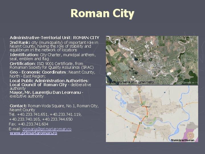 Roman City Administrative-Territorial Unit: ROMAN CITY 2 nd Rank: city (municipality) of important role