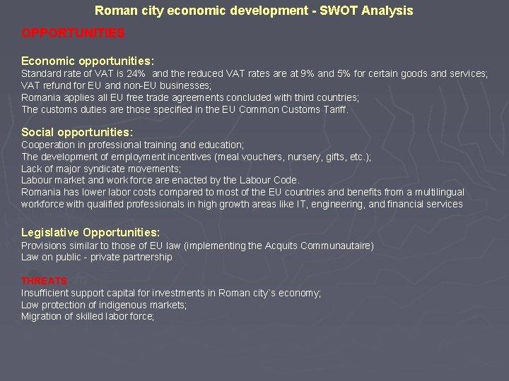Roman city economic development - SWOT Analysis OPPORTUNITIES Economic opportunities: Standard rate of VAT